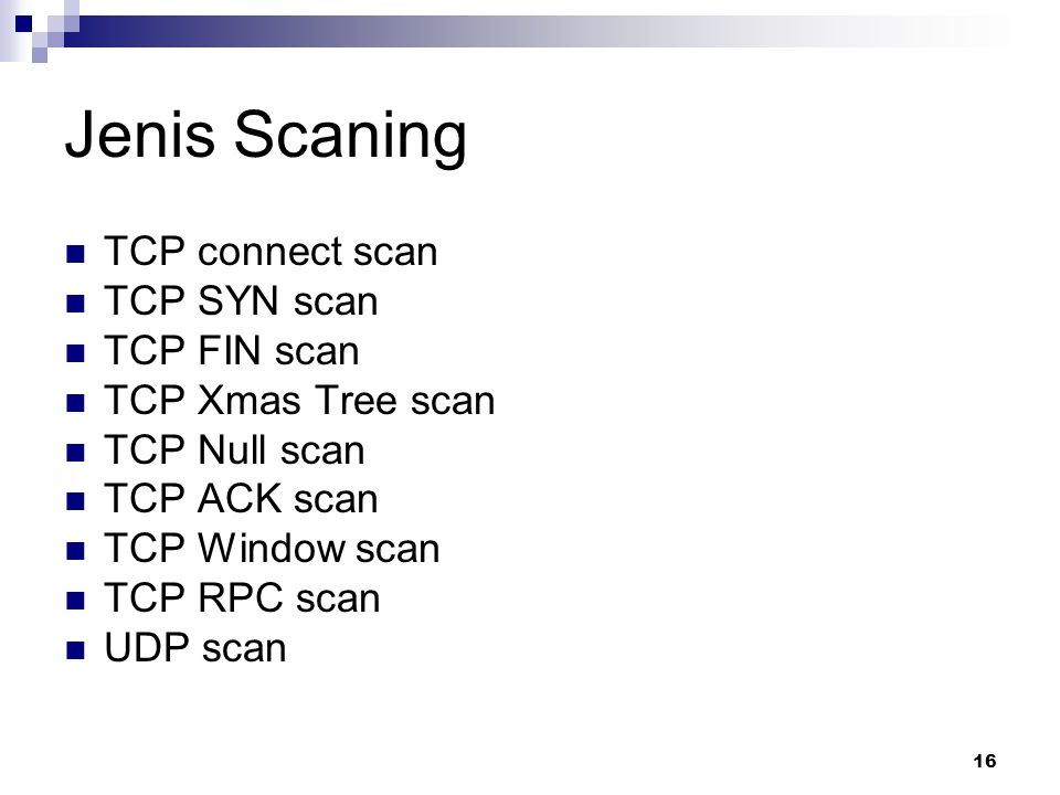 Jenis Scaning TCP connect scan TCP SYN scan TCP FIN scan