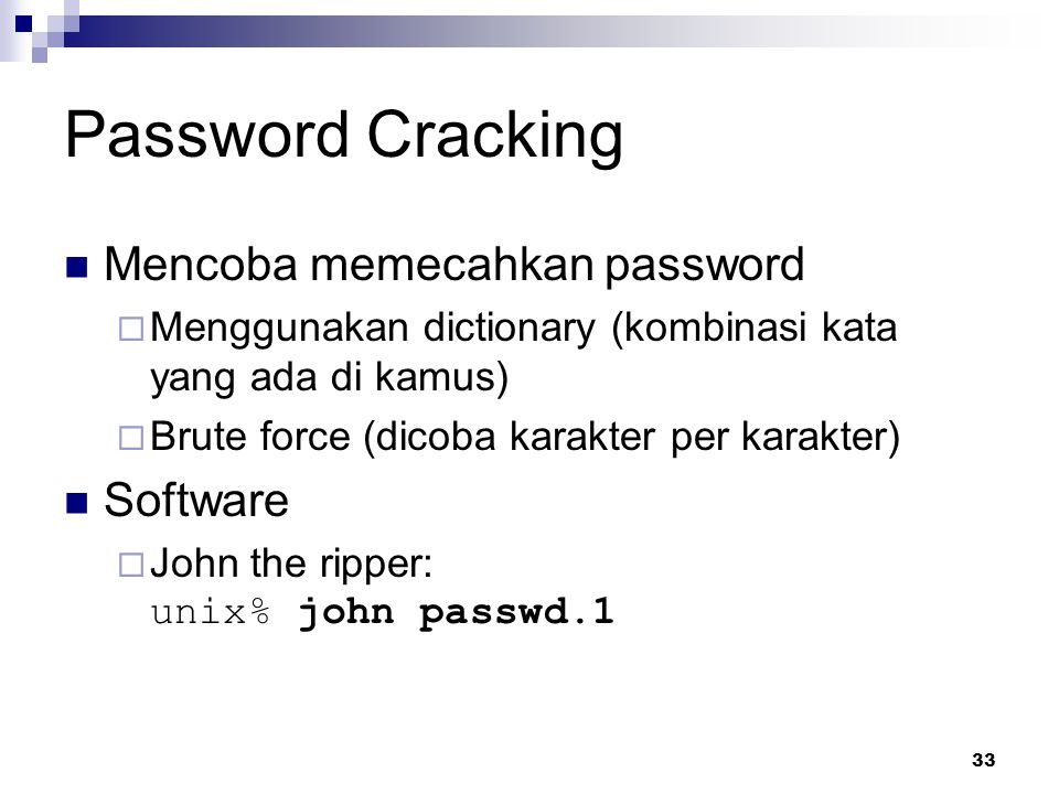 Password Cracking Mencoba memecahkan password Software