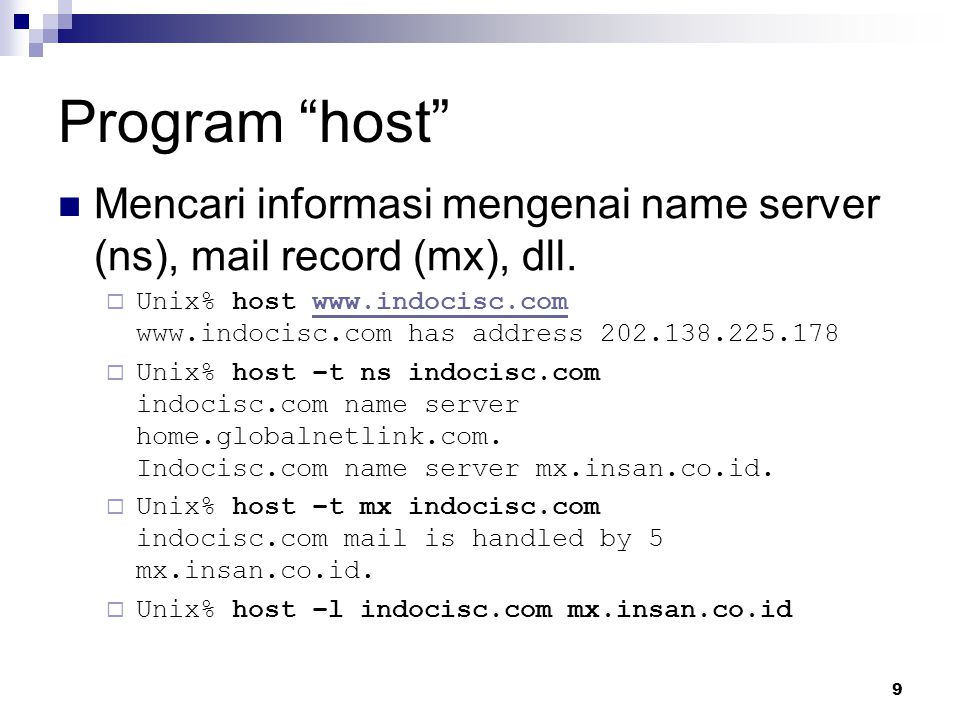 Program host Mencari informasi mengenai name server (ns), mail record (mx), dll.