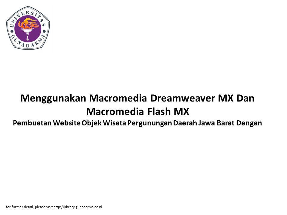 Menggunakan Macromedia Dreamweaver MX Dan Macromedia Flash MX Pembuatan Website Objek Wisata Pergunungan Daerah Jawa Barat Dengan