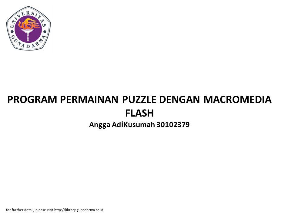 PROGRAM PERMAINAN PUZZLE DENGAN MACROMEDIA FLASH Angga AdiKusumah 30102379