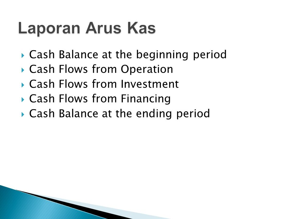 Laporan Arus Kas Cash Balance at the beginning period