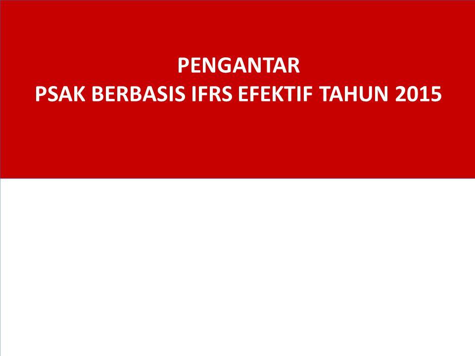 PENGANTAR PSAK BERBASIS IFRS EFEKTIF TAHUN 2015