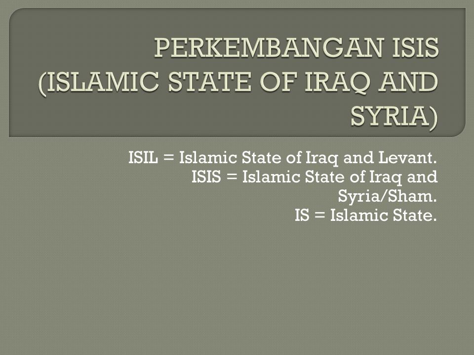 PERKEMBANGAN ISIS (ISLAMIC STATE OF IRAQ AND SYRIA)