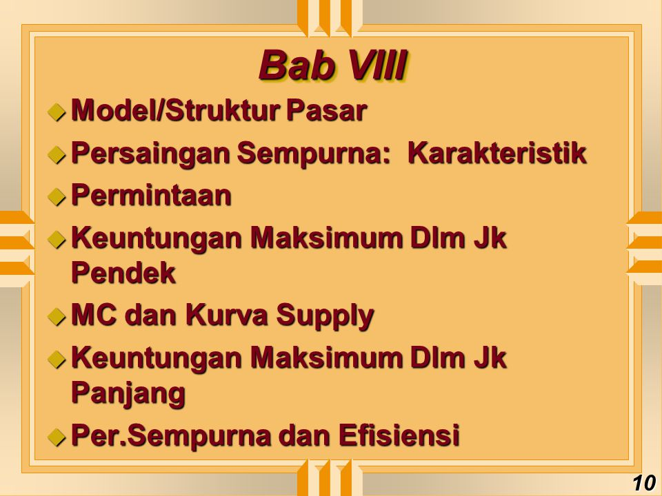Bab VIII Model/Struktur Pasar Persaingan Sempurna: Karakteristik