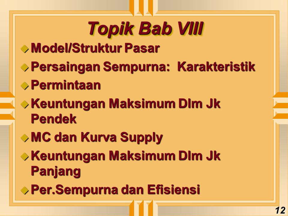Topik Bab VIII Model/Struktur Pasar Persaingan Sempurna: Karakteristik