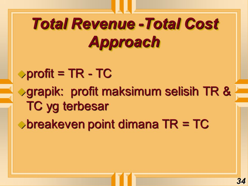 Total Revenue -Total Cost Approach
