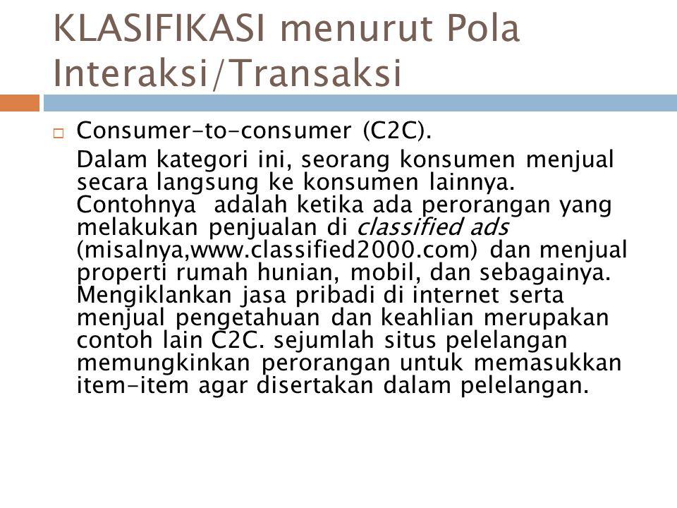 KLASIFIKASI menurut Pola Interaksi/Transaksi