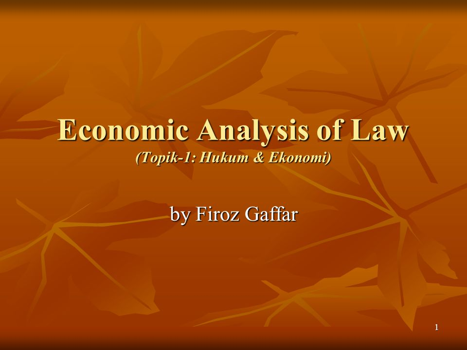 Economic Analysis of Law (Topik-1: Hukum & Ekonomi)