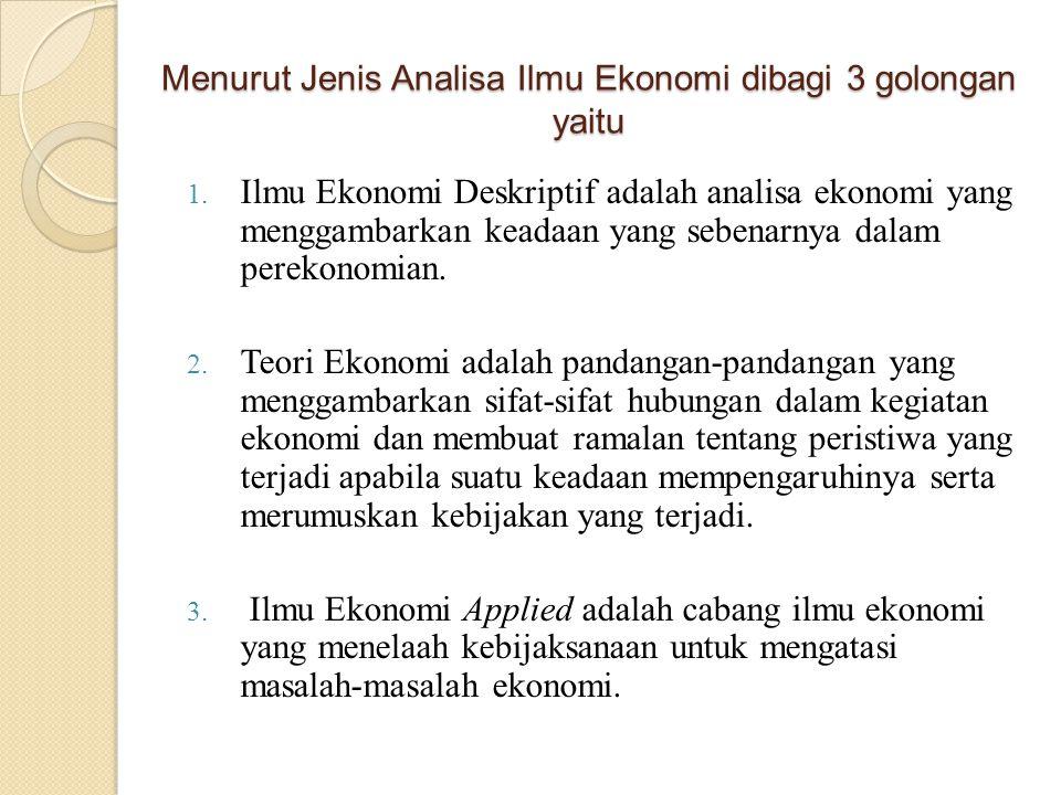Menurut Jenis Analisa Ilmu Ekonomi dibagi 3 golongan yaitu