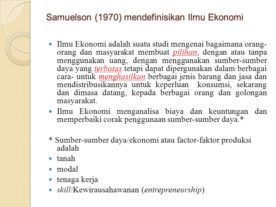 Samuelson (1970) mendefinisikan Ilmu Ekonomi