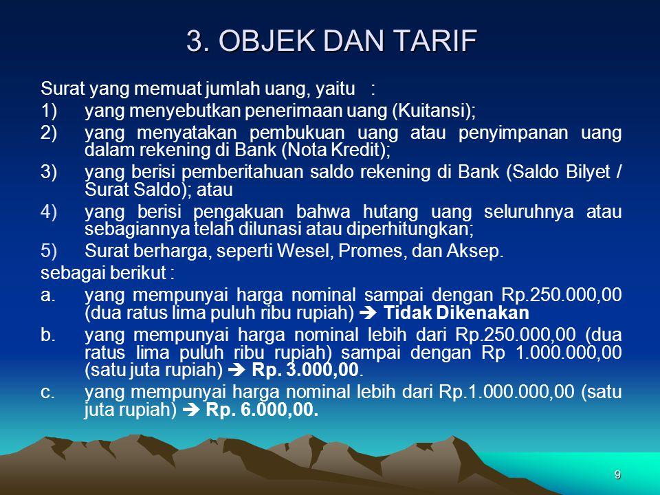 3. OBJEK DAN TARIF Surat yang memuat jumlah uang, yaitu :