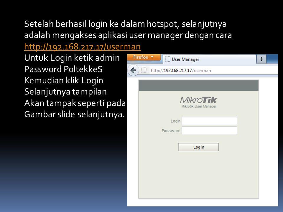 Setelah berhasil login ke dalam hotspot, selanjutnya adalah mengakses aplikasi user manager dengan cara