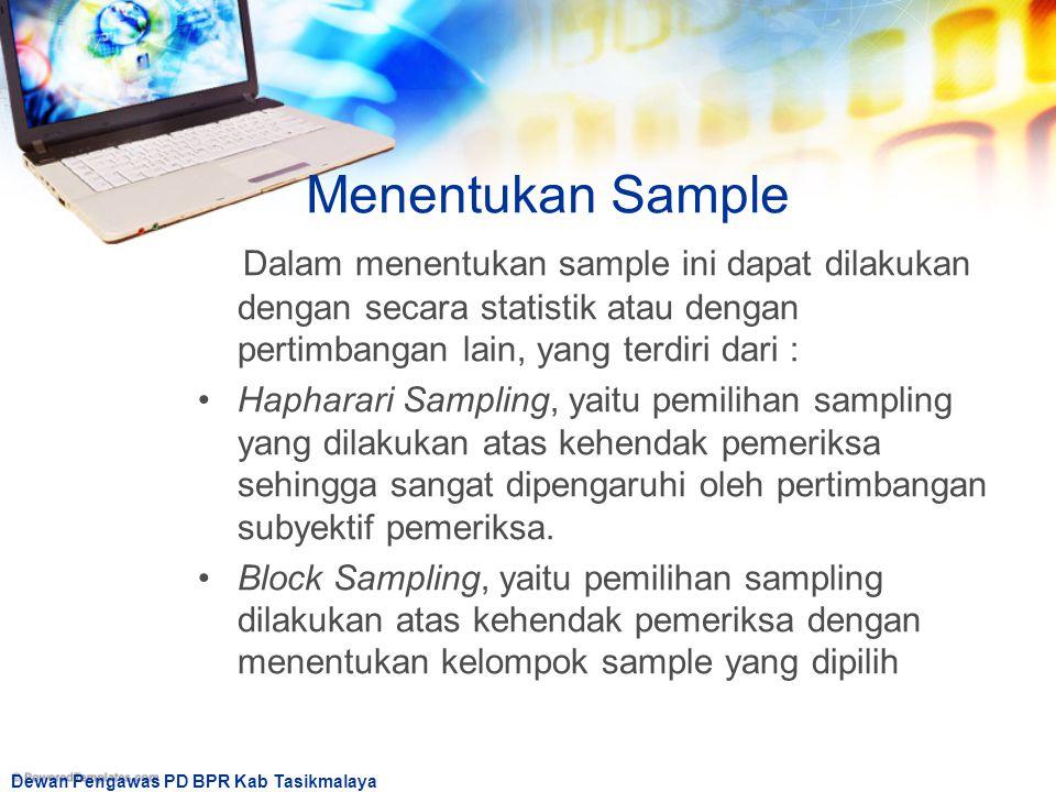 Menentukan Sample Dalam menentukan sample ini dapat dilakukan dengan secara statistik atau dengan pertimbangan lain, yang terdiri dari :
