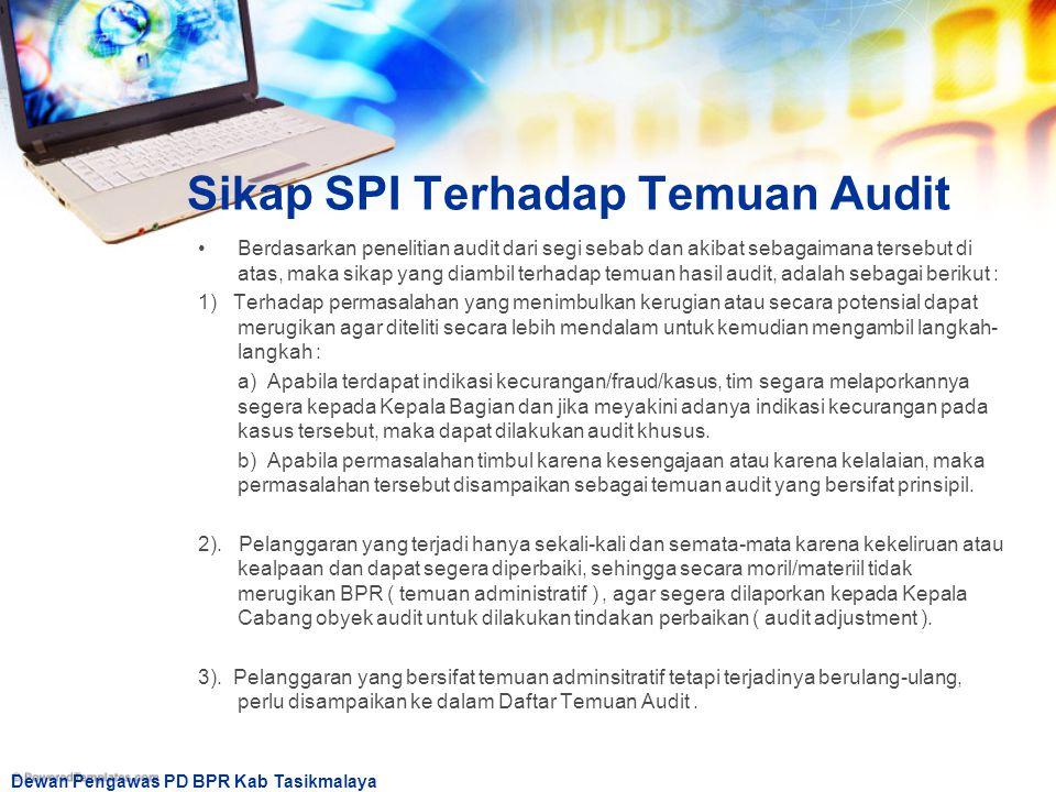 Sikap SPI Terhadap Temuan Audit