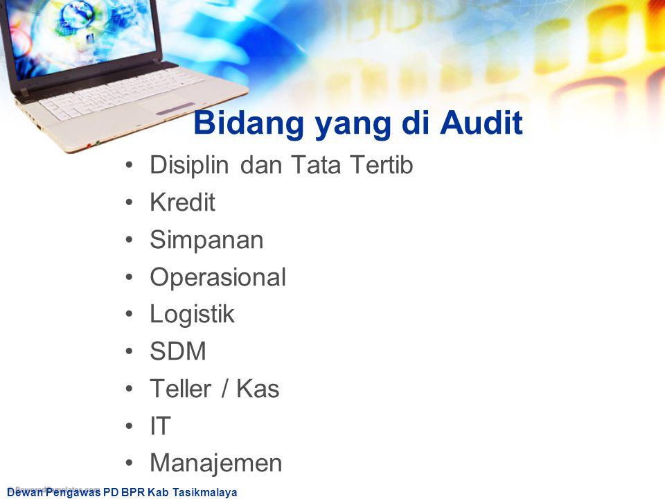 Bidang yang di Audit Disiplin dan Tata Tertib Kredit Simpanan