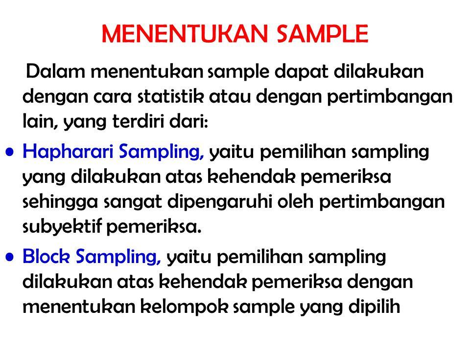 MENENTUKAN SAMPLE Dalam menentukan sample dapat dilakukan dengan cara statistik atau dengan pertimbangan lain, yang terdiri dari: