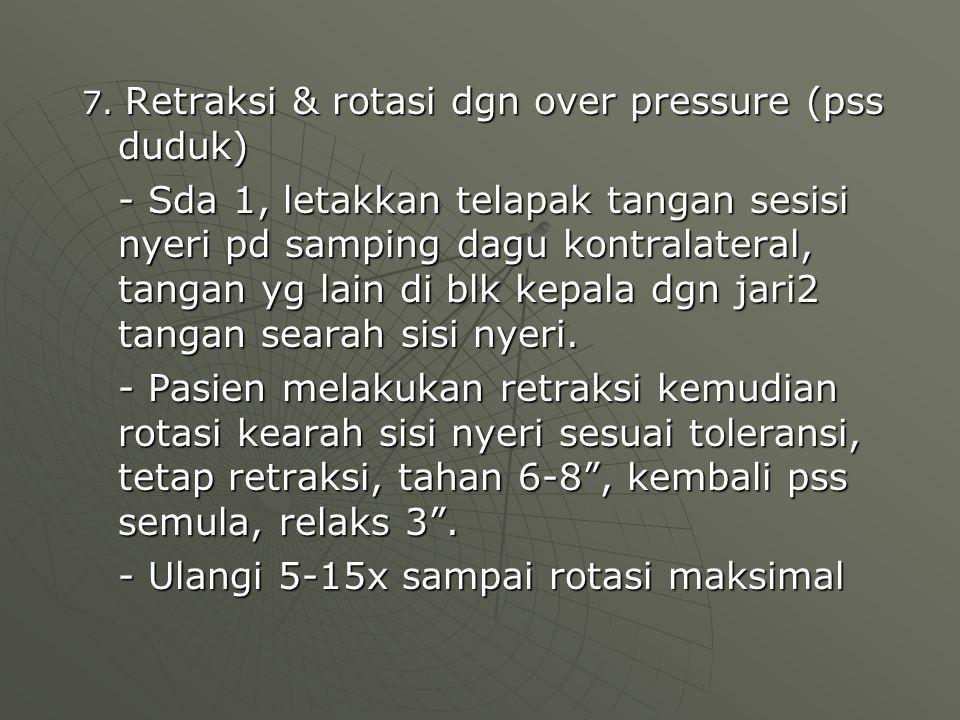 - Ulangi 5-15x sampai rotasi maksimal