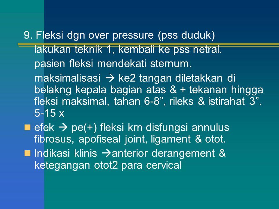 9. Fleksi dgn over pressure (pss duduk)