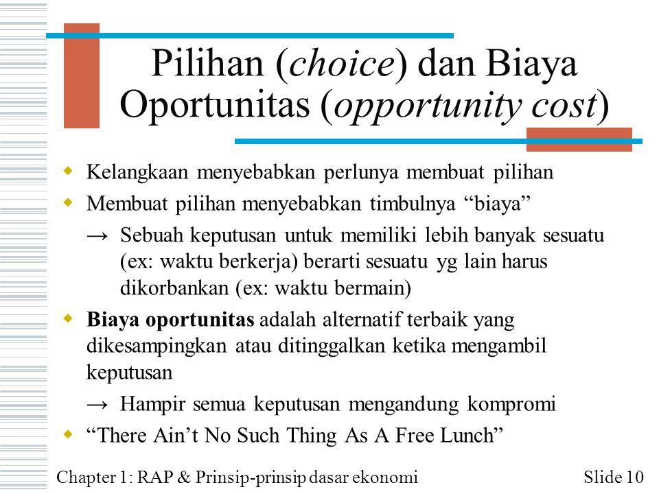 Pilihan (choice) dan Biaya Oportunitas (opportunity cost)
