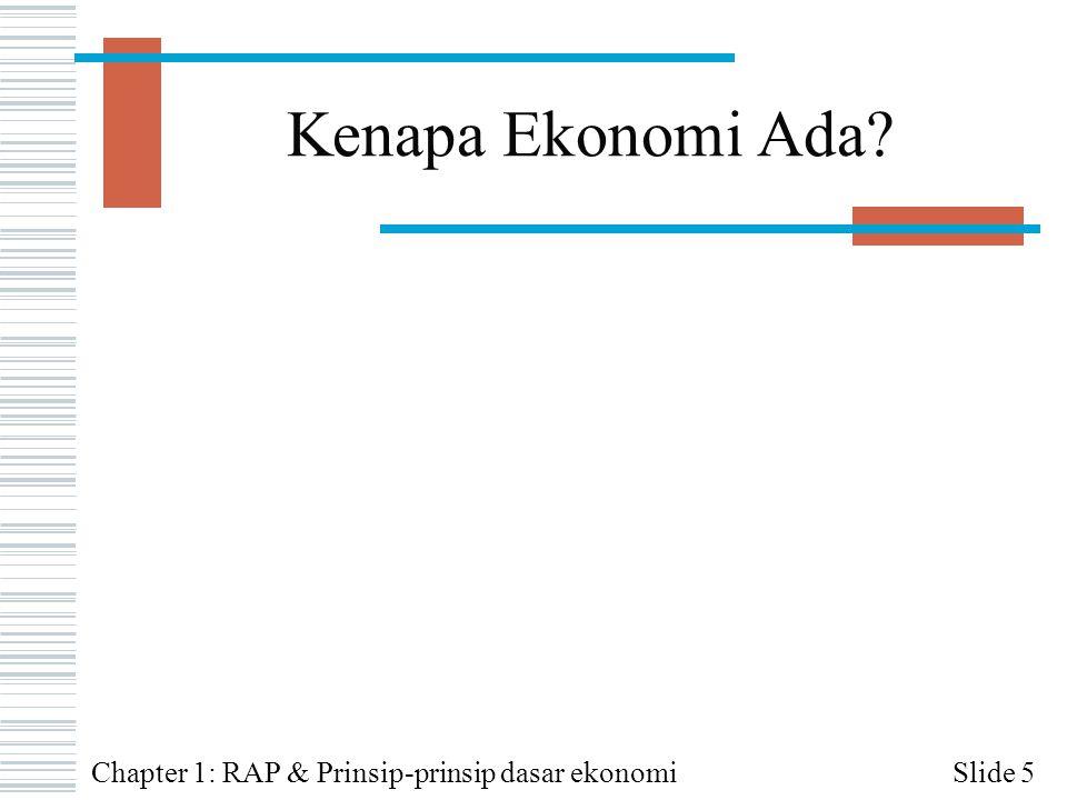 Kenapa Ekonomi Ada Chapter 1: RAP & Prinsip-prinsip dasar ekonomi