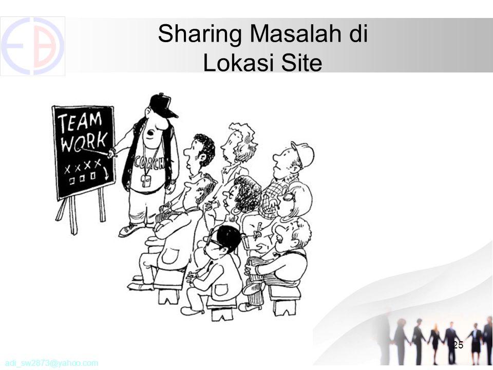 Sharing Masalah di Lokasi Site