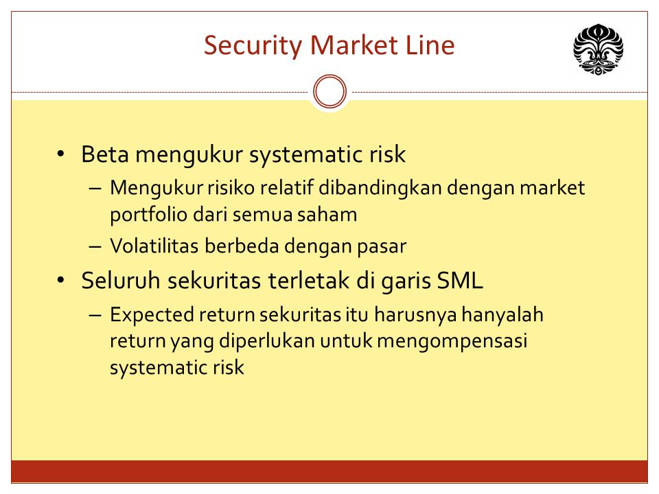 Security Market Line Beta mengukur systematic risk