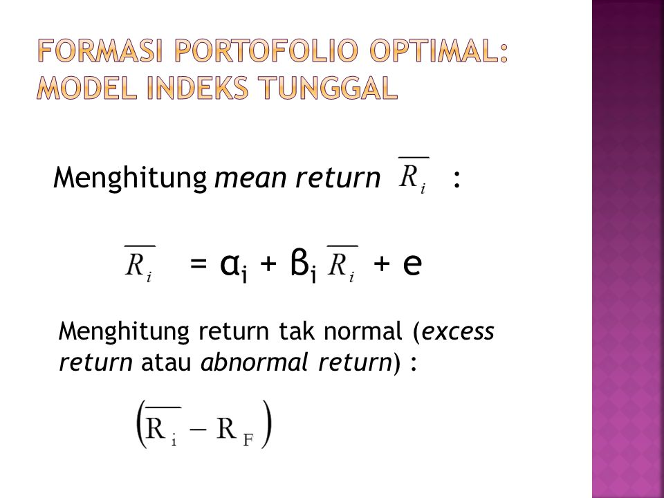 FORMASI PORTOFOLIO OPTIMAL: MODEL INDEKS TUNGGAL