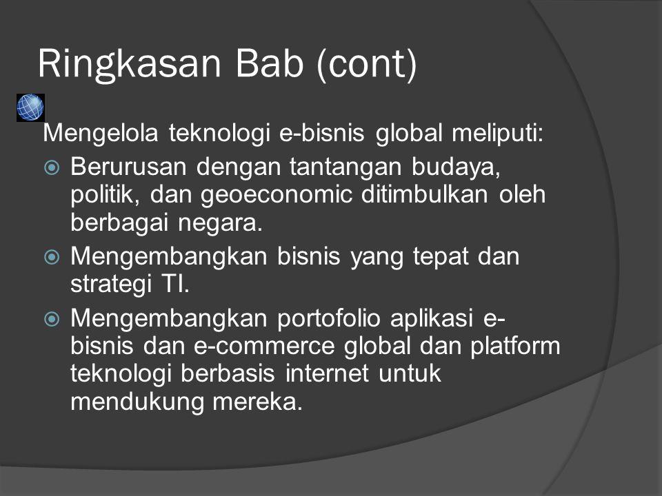 Ringkasan Bab (cont) Mengelola teknologi e-bisnis global meliputi: