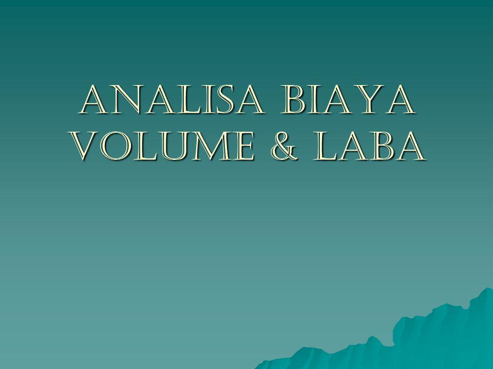 ANALISA BIAYA VOLUME & LABA