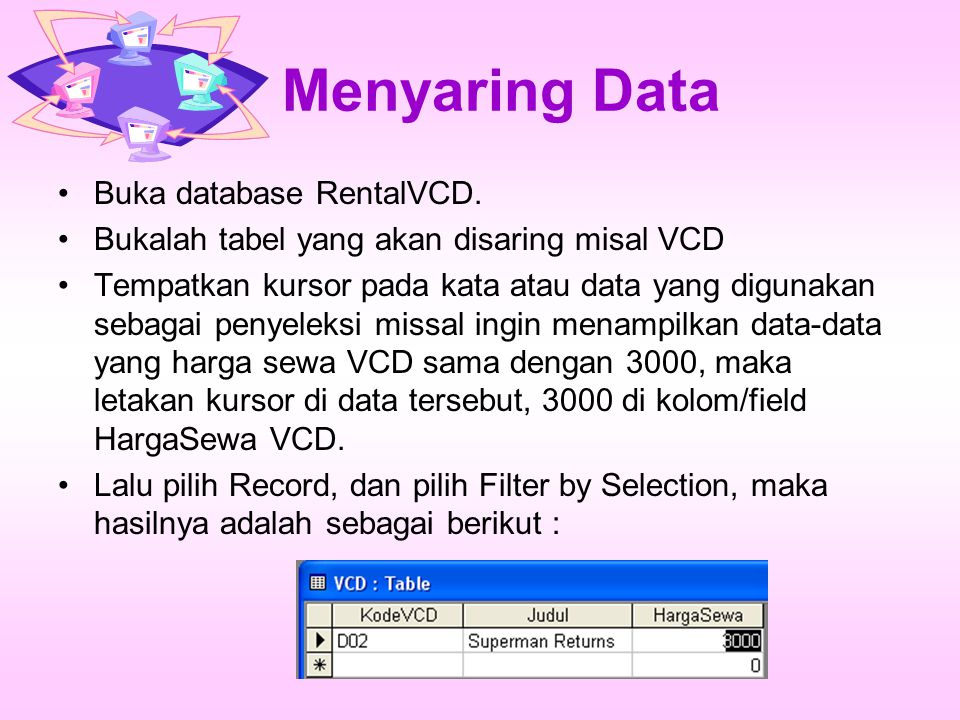 Menyaring Data Buka database RentalVCD.