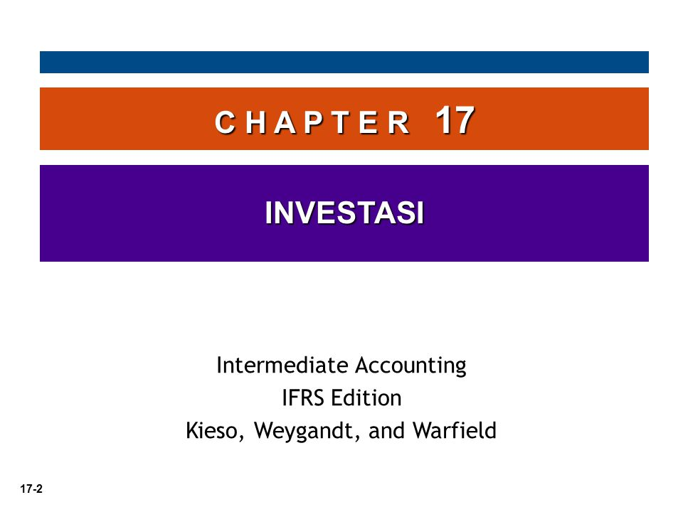 C H A P T E R 17 INVESTASI Intermediate Accounting IFRS Edition