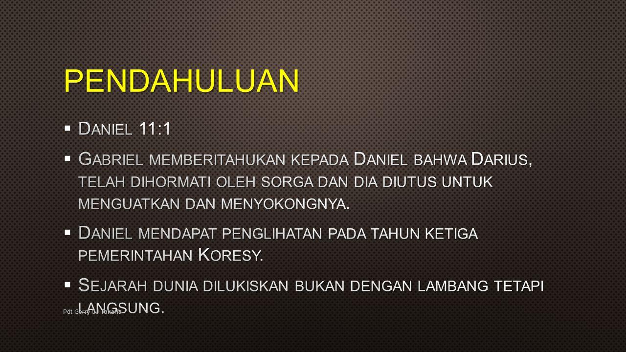 PENDAHULUAN Daniel 11:1.