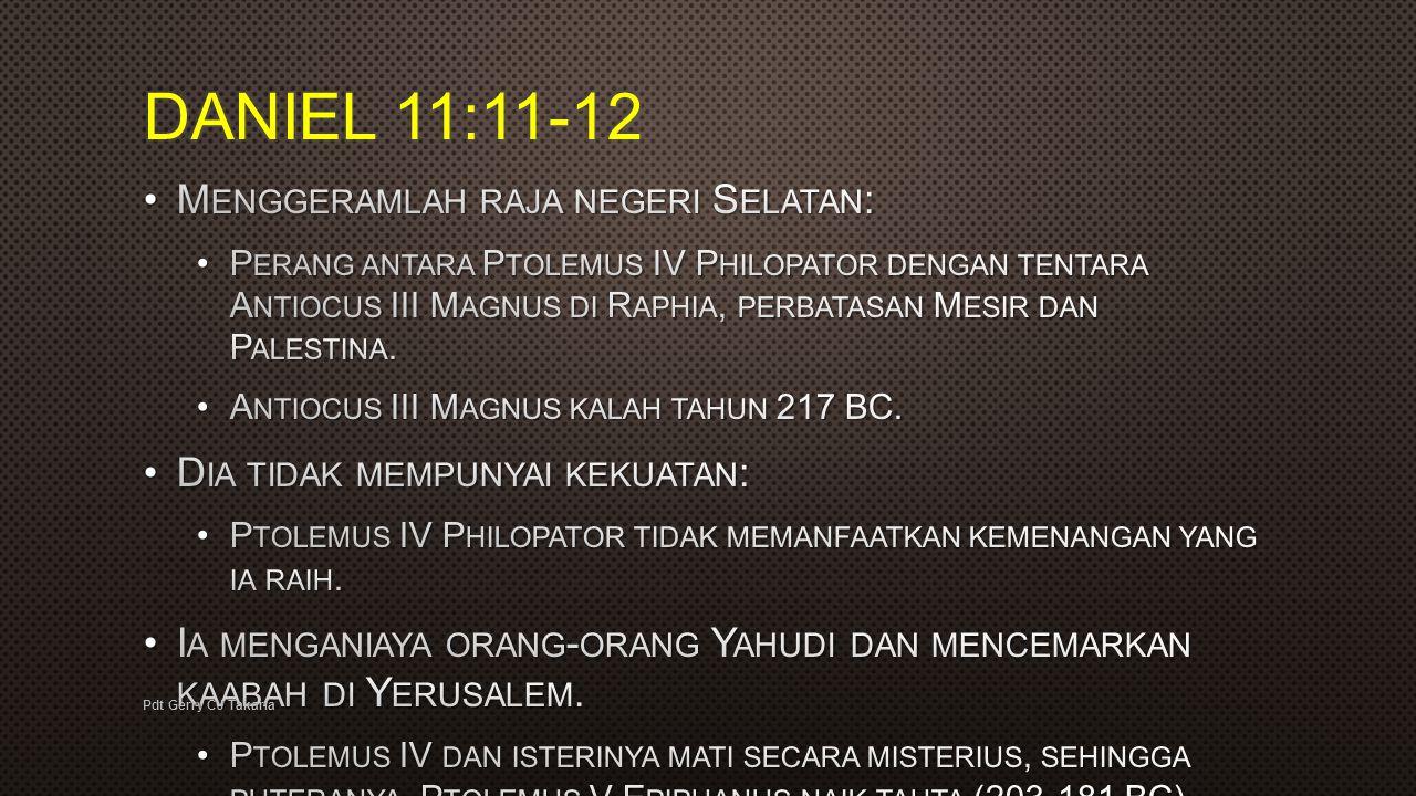 DANIEL 11:11-12 Menggeramlah raja negeri Selatan: