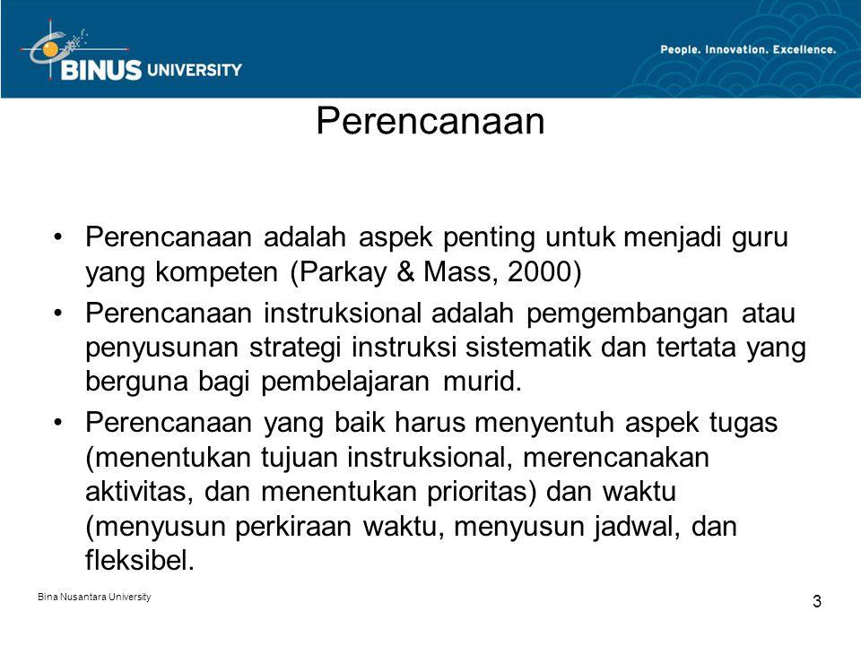 Perencanaan Perencanaan adalah aspek penting untuk menjadi guru yang kompeten (Parkay & Mass, 2000)