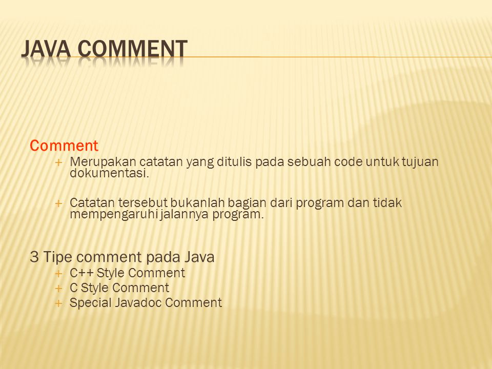 Java comment Comment 3 Tipe comment pada Java