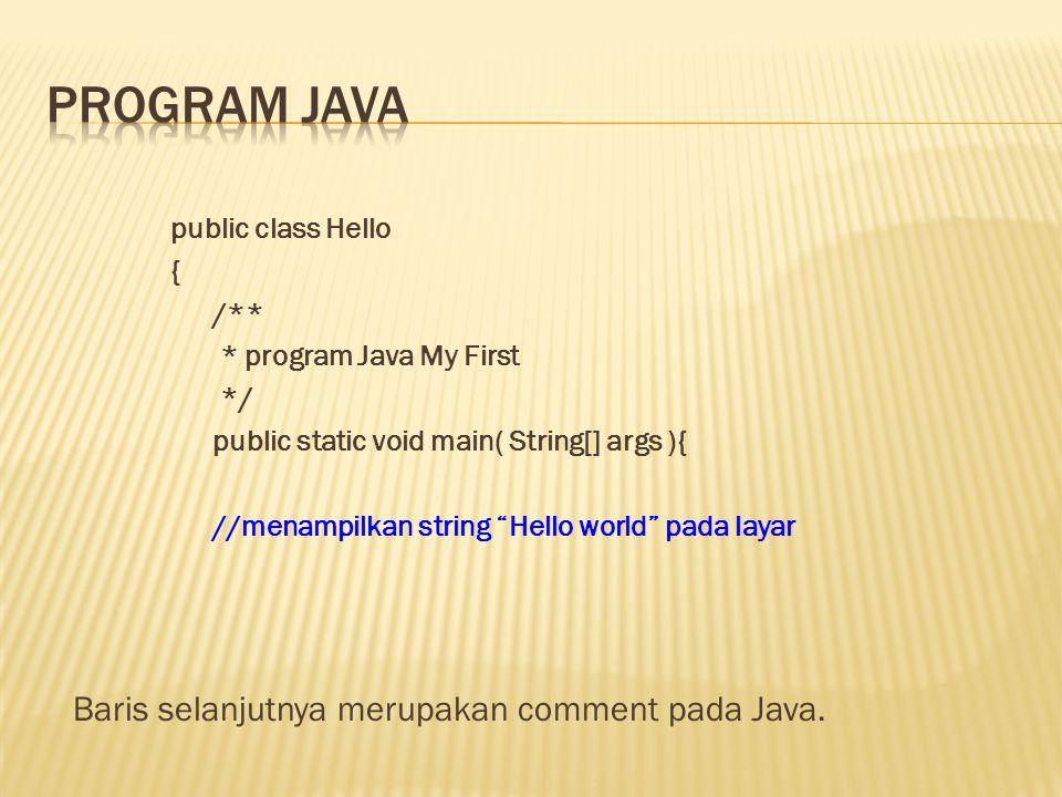 Program java Baris selanjutnya merupakan comment pada Java.