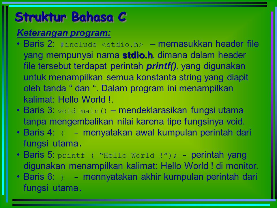 Struktur Bahasa C Keterangan program: