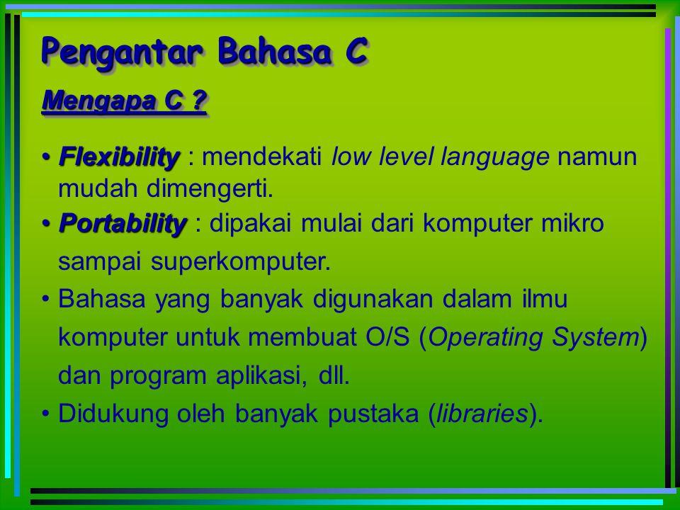 Pengantar Bahasa C Mengapa C