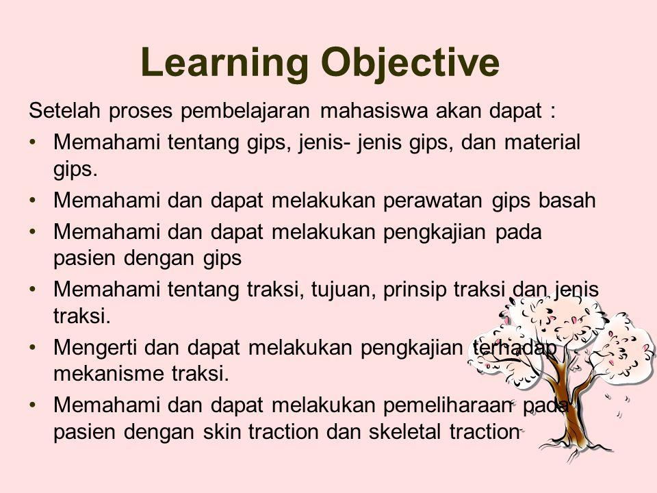 Learning Objective Setelah proses pembelajaran mahasiswa akan dapat :