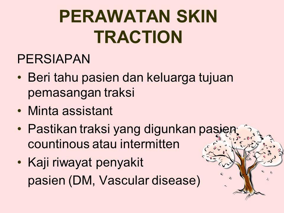 PERAWATAN SKIN TRACTION