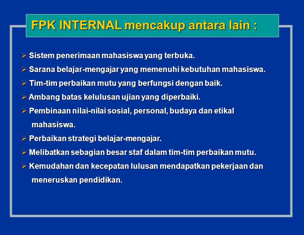 FPK INTERNAL mencakup antara lain :