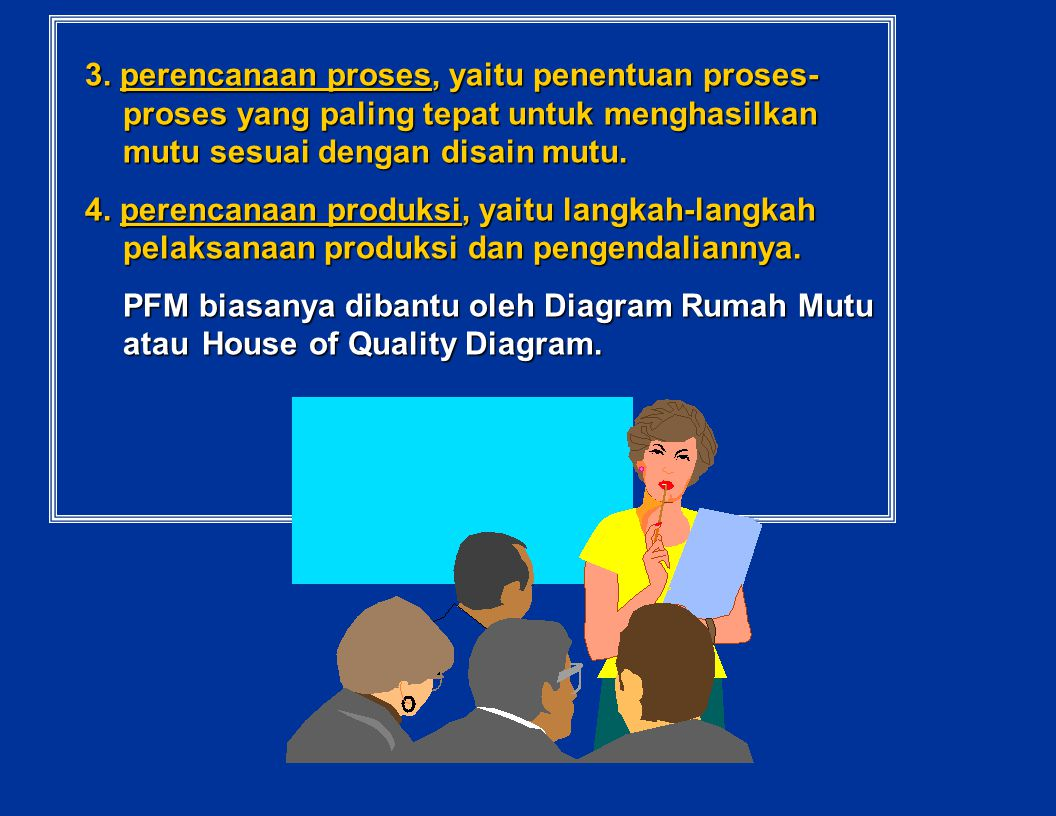 3. perencanaan proses, yaitu penentuan proses-