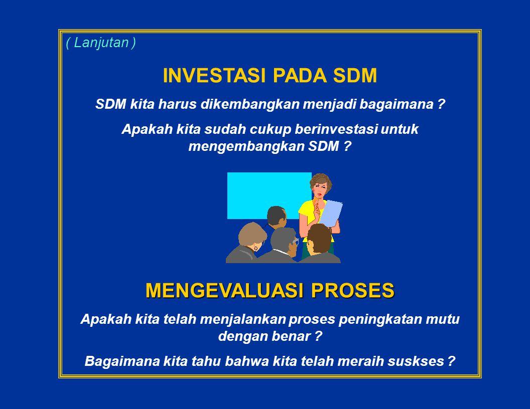 INVESTASI PADA SDM MENGEVALUASI PROSES