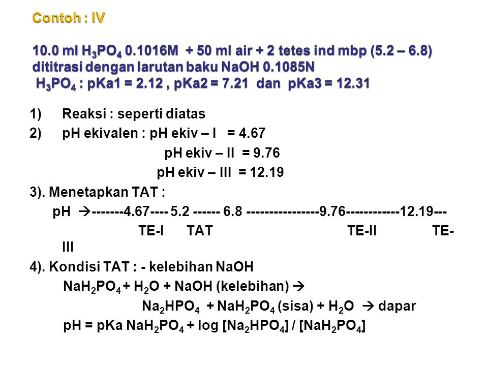 Contoh : IV 10. 0 ml H3PO4 0. 1016M + 50 ml air + 2 tetes ind mbp (5
