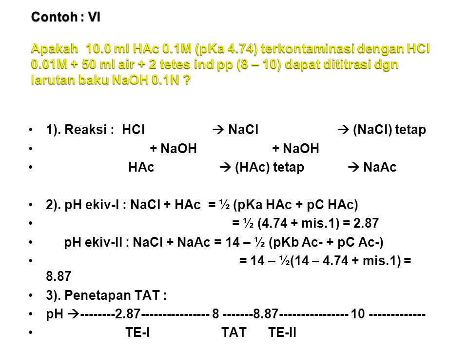 Contoh : VI Apakah 10. 0 ml HAc 0. 1M (pKa 4