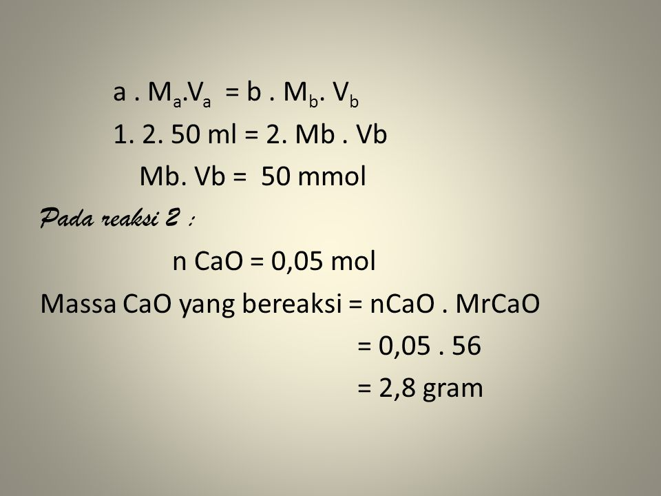 a. Ma. Va = b. Mb. Vb 1. 2. 50 ml = 2. Mb. Vb Mb