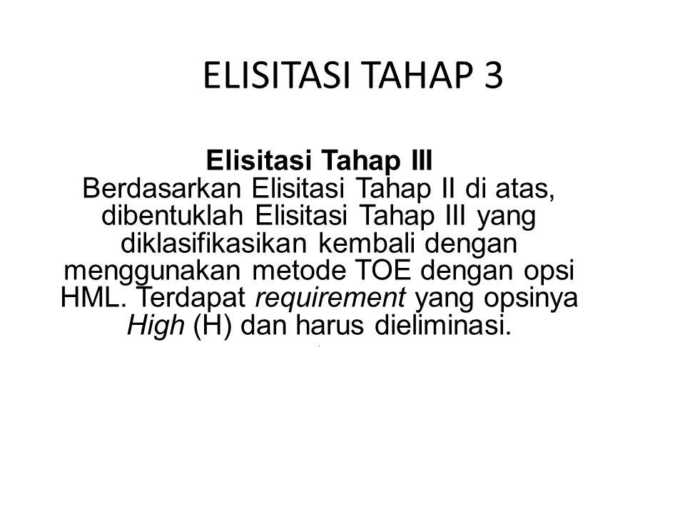 ELISITASI TAHAP 3 Elisitasi Tahap III
