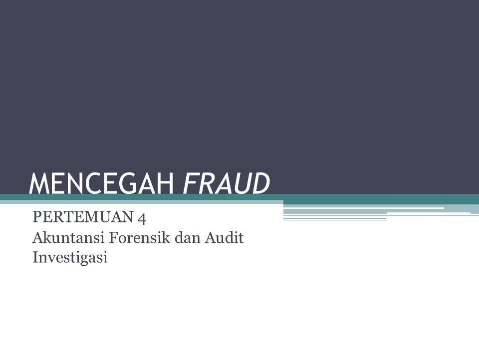 PERTEMUAN 4 Akuntansi Forensik dan Audit Investigasi