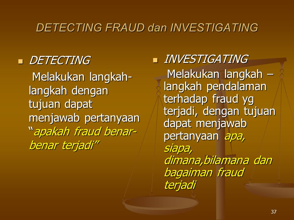 DETECTING FRAUD dan INVESTIGATING